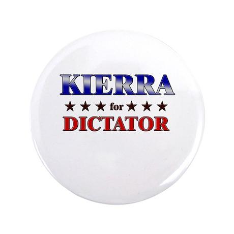 "KIERRA for dictator 3.5"" Button"