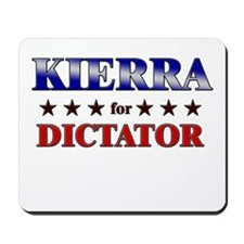 KIERRA for dictator Mousepad