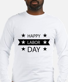 Happy Labor Day Long Sleeve T-Shirt