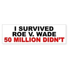 """I Survived Roe V. Wade"" Bumper Bumper Sticker"