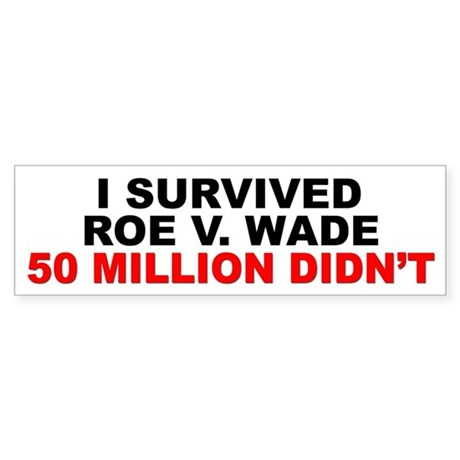 """I Survived Roe V. Wade"" Bumper Sticker"