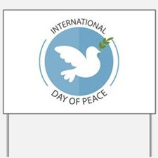 Day Of Peace Yard Sign