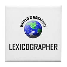 World's Greatest LEXICOGRAPHER Tile Coaster