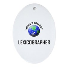 World's Greatest LEXICOGRAPHER Oval Ornament