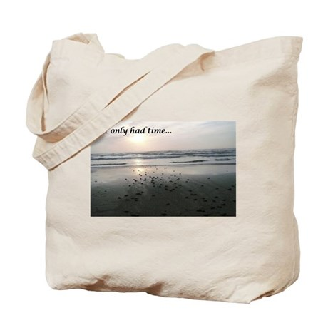 If I only had time... Tote Bag