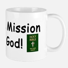 """I'm On A Mission From God!"" Mug"