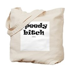 Speedy Bitch Tote Bag