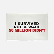 """""""I Survived Roe V. Wade: 45 Million Didn't"""" Magnet"""