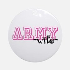 Army Wife - Jersey Style Ornament (Round)