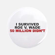 """""""I Survived Roe V. Wade"""" 3.5"""" Button"""