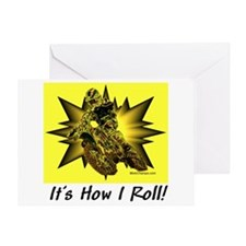 """""""It's How I Roll"""" Greeting Card"""