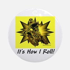 """""""It's How I Roll"""" Ornament (Round)"""