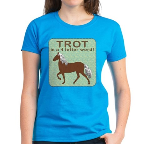 Trot Is a 4 letter word Women's Dark T-Shirt