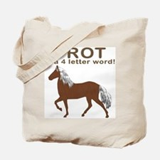 Trot Is a 4 letter word Tote Bag