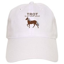 Trot Is a 4 letter word Baseball Cap
