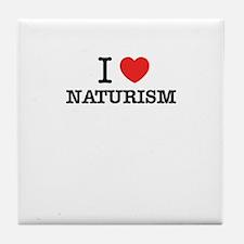 I Love NATURISM Tile Coaster