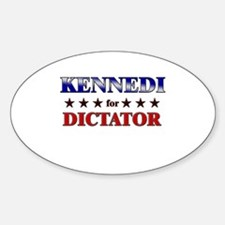 KENNEDI for dictator Oval Decal