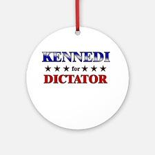KENNEDI for dictator Ornament (Round)