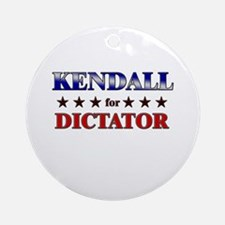 KENDALL for dictator Ornament (Round)