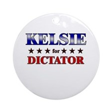 KELSIE for dictator Ornament (Round)