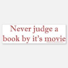 Never judge a book by it's movie Bumper Bumper Bumper Sticker
