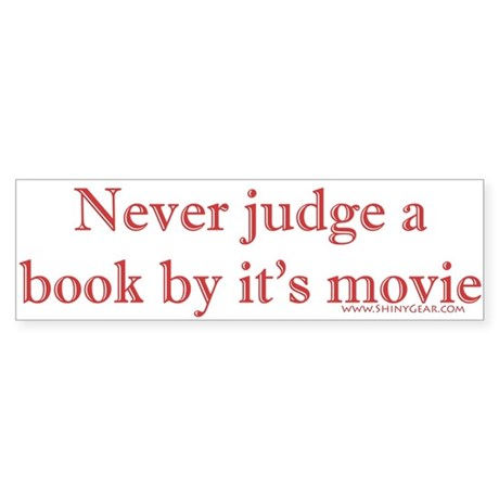 Never judge a book by it's movie Bumper Sticker