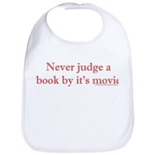 Never judge a book by it's movie Bib
