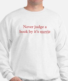 Never judge a book by it's movie Sweatshirt