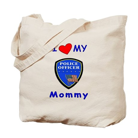 I Love My Police Mommy Tote Bag