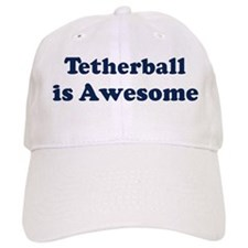 Tetherball is Awesome Baseball Cap