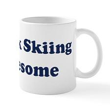 Telemark Skiing is Awesome Mug