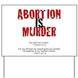 Abortion is murder Yard Signs