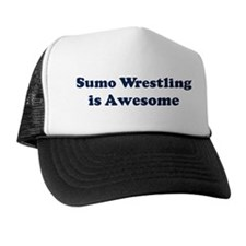Sumo Wrestling is Awesome Trucker Hat