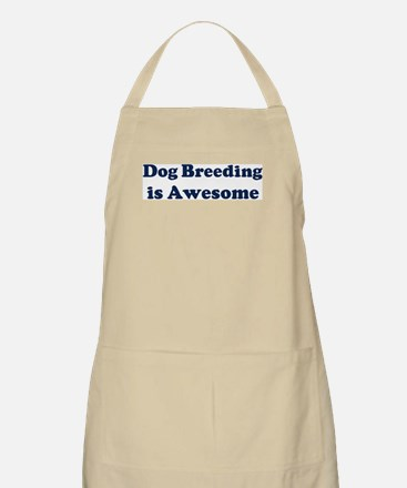Dog Breeding is Awesome BBQ Apron