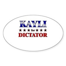 KAYLI for dictator Oval Decal