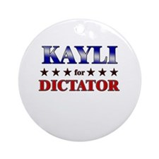 KAYLI for dictator Ornament (Round)