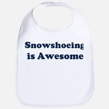 Snowshoeing is Awesome Bib