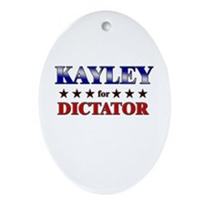 KAYLEY for dictator Oval Ornament