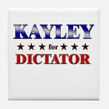KAYLEY for dictator Tile Coaster