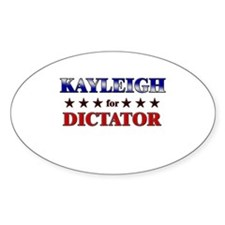 KAYLEIGH for dictator Oval Decal
