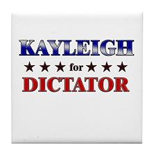 KAYLEIGH for dictator Tile Coaster