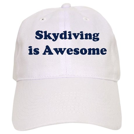 Skydiving is Awesome Cap
