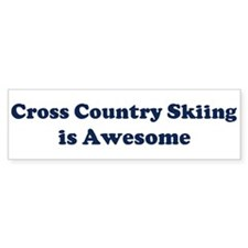 Cross Country Skiing is Aweso Bumper Bumper Sticker