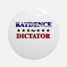 KAYDENCE for dictator Ornament (Round)