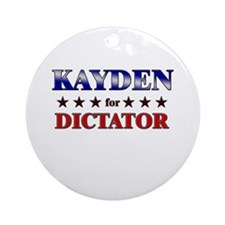 KAYDEN for dictator Ornament (Round)