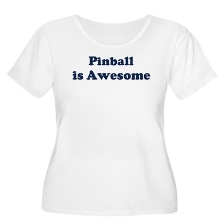 Pinball is Awesome Women's Plus Size Scoop Neck T-