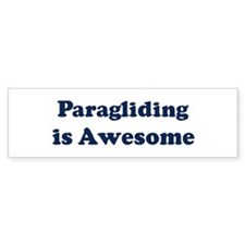 Paragliding is Awesome Bumper Bumper Sticker