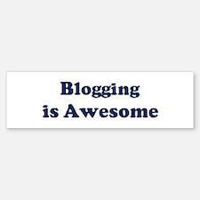 Blogging is Awesome Bumper Bumper Bumper Sticker