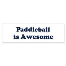 Paddleball is Awesome Bumper Bumper Sticker