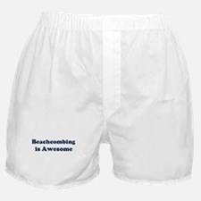Beachcombing is Awesome Boxer Shorts